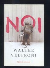 Walter Veltroni,  Noi, Romanzo Rizzoli 2009 DR