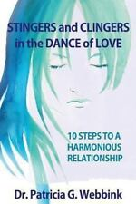 Clingers and Stingers in the Dance of Love: 10 Steps to Relationship Harmony