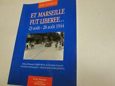 Et Marseille fut libérée.23 août - 28 août 1944  CONTRUCCI Jean