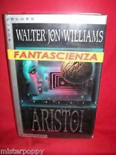 WALTER JON WILLIAMS Aristoi 1996 Mondadori Prima Edizione Cyberpunk