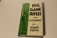 Book:  BIG GAME RIFLES AND CARTRIDGES by Elmer Keith.    1985.
