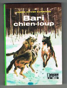 Bari chien loup (Kazan 2), James Oliver Curwood Bibliotheque Verte Hachette 1982