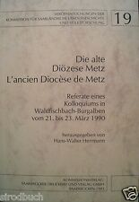 Die alte Diözese Metz L`ancien Diocese de Metz H.W. Herrmann Saar