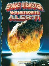 Space Disaster And Meteorite Alert! (Disaster Alert!)-ExLibrary
