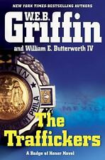 The Traffickers (Badge of Honor) by W.E.B. Griffin, William E. Butterworth IV, G