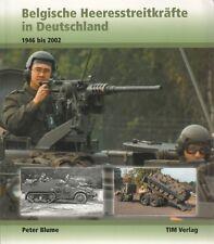 Blume: Belgische Heeresstreitkräfte in Deutschland  NATO/Heer/Belgien/Fotos/Buch
