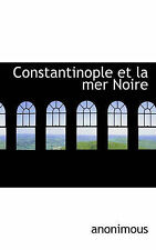 NEW Constantinople et la mer Noire (French Edition) by anonimous