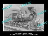 OLD LARGE HISTORIC PHOTO OF FIELD BC CANADA, VIEW OF CPR RAILWAY TRAIN 314 c1890