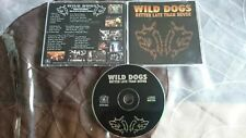 WILD DOGS Better late than never 2000 Malice Metal Church Helstar Liege Lord