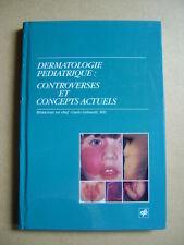 Livre Dermatologie pédiatrique controverses et concepts actuels /BB19