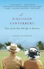 A Place Called Canterbury: Tales of the New Old Age in America-ExLibrary