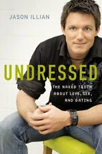 Undressed: The Naked Truth about Love, Sex, and Da