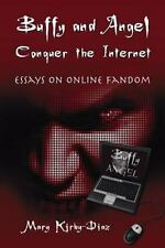 Buffy and Angel Conquer the Internet : Essays on Online Fandom (2009, Paperback)
