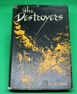 """1946 E.R Eastman """"The Destroyers"""" 1st Edition 1st printing with Dust Jacket"""