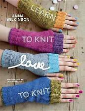 Learn to Knit, Love to Knit, Wilkinson, Anna, New Book