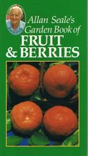 Allan Seale's Garden Book Of FRUIT & BERRIES by Allan Seale FREE POST