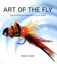 Art of the Fly: How To Tie Flies for Fishing Fresh and Salt Waters