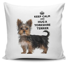 Keep Calm And Hug A Yorkshire Terrier Cushion Cover - 40cm x 40cm