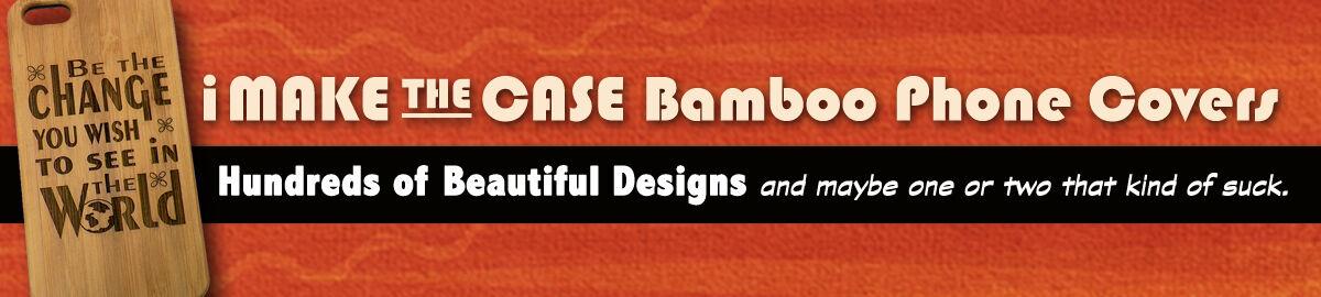 iMakeTheCase Bamboo iPhone Cases