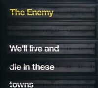 The Enemy - We'll Live And Die In These Towns (CD) (2007)