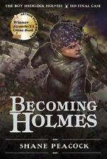 Becoming Holmes : The Boy Sherlock Homes, His Final Case (Boy Sherlock Holmes),