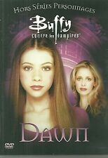 DVD - BUFFY CONTRE LES VAMPIRES : DAWN / HORS SERIES PERSONNAGES / COMME NEUF