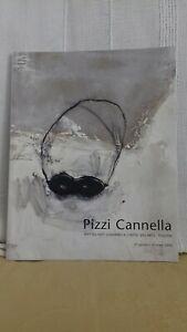 Catalogue Exposition PIZZI CANNELLA 1000ex 01-03/2004 Hôtel Arts Toulon