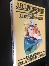 DELITTO AL BRITISH MUSEUM L'ASSASSINIO DELLA TORRE DI LONDRA di J.B. LIVINGSTONE