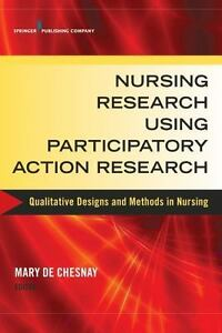 Nursing Research Using Participatory Action Research: Qualitative Designs and Me