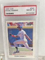🔥1990 Leaf #300 Frank Thomas Chicago White Sox RC Rookie HOF PSA 8 NM-MT
