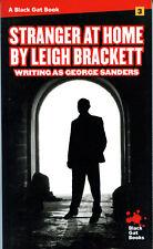 Leigh Brackett STRANGER AT HOME New tps Black Cat Books Edition George Sanders
