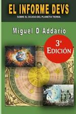 El Informe Devs : Sobre el Ocaso Del Planeta Tierra by Miguel D'Addario...