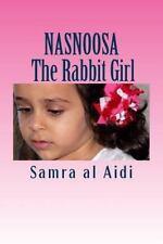Arab Women Writers: NASNOOSA : the Rabbit Girl : Story for Children 4-8 by...