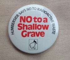 Humberside Says No Radioactive Waste 2 large tin badges Hull Grimsby Scunthorpe