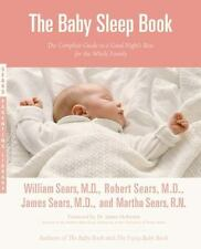 The Baby Sleep Book: The Complete Guide to a Good Night's Rest for the Whole Fam