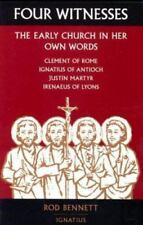Four Witnesses: The Early Church in Her Own Words, Bennett, Rod