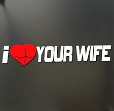 I heart your wife sticker love booty girl cheat funny JDM Truck Car Bumper