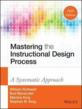 Mastering the Instructional Design Process : A Systematic Approach 5th Edition