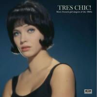 TRES CHIC! MORE FRENCH GIRL SINGERS OF THE 1960S VINYL LP (NEW/SEALED)