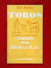 MUÑOZ, Gori - Toros y Toreros en el Río de la Plata - Buenos Aires 1970 - 1ª ed.