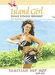 Island Girl Dance Fitness Workout for Beginners: Tahitian Hip Hop DVD Exercise