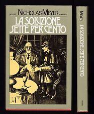 NICHOLAS MEYER LA SOLUZIONE SETTE PER CENTO - SCHERLOCK HOLMES - RIZZOLI 1976