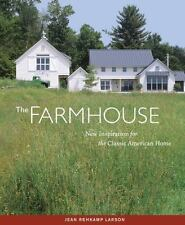 The Farmhouse : New Inspiration for the Classic American Home by Jean Rehkamp...