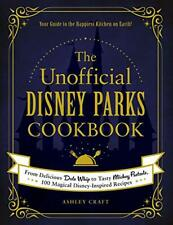 The Unofficial Disney Parks Cookbook: From Delicious Dole Whip- Kindle Edition