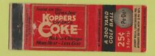 New listing Matchbook Cover - Koppers Coke Coal Po Do Golf Ball Chicago IL WEAR