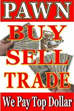 Pawn Shop Advertising Poster Sign Buy Sell Trade Consignment 24x36 Poster
