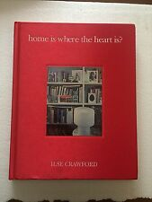 ILSE CRAWFORD home is where the heart is ?  QUADRILLE PRESS 2005