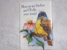 "Refrigerator Door Magnet 2"" X 3"" Mess Up My Kitchen & I'll Clip Your Wings!  New"