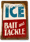 TIN SIGN Ice Bait Tackle Fish Fishing Beach Lake House Metal Sign Décor C010