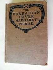 The Barbarian Lover by Margaret Pedler 1923 HC